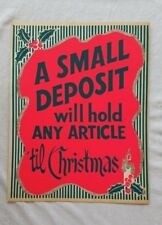 Antique Vintage A Small Deposit will hold Department Store Display Sign chrismas