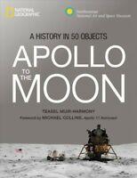 Apollo to the Moon : A History in 50 Objects, Hardcover by Muir-Harmony, Teas...