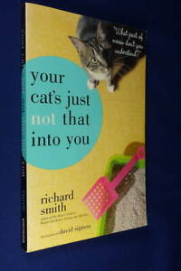 YOUR CAT'S JUST NOT THAT INTO YOU Richard Smith PUSSYCAT BOOK