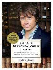 Oldman's Brave New World of Wine: Pleasure, Value, and Adventure Beyon-ExLibrary