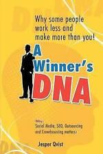 Il DNA di un vincitore: perché alcune persone lavorano meno e rendere più di te! by qvist, JES
