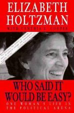 Who Said it Would Be Easy?: One Woman's Life in the Political Arena-ExLibrary