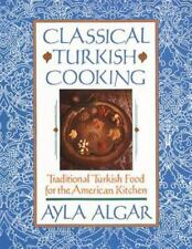 Classical Turkish Cooking: Traditional Turkish Food for the American Kitchen by