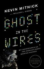 Ghost in the Wires: My Adventures as the World's Most Wanted Hacker, Kevin Mitni
