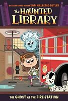 The Ghost at the Fire Station (Haunted Library) by Butler, Dori Hillestad Book
