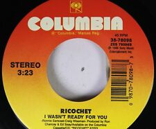 90'S 45 Ricochet - I Wasn'T Ready For You / Love Is Stronger Than Pride On Colum