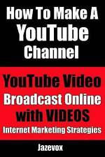 How To Make A YouTube Channel - YouTube Video, Broadcast Online With Videos: Int