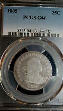 1805 Draped Bust Quarter : PCGS G04