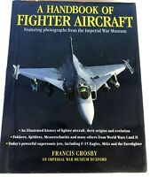 A Handbook of Fighter Aircraft by Francis Crosby (2002, Hardcover)