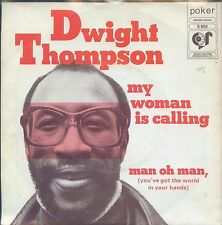 7inch DWIGHT THOMPSON my woman in calling HOLLAND 1975 +PS EX