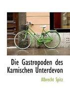 Die Gastropoden des Karnischen Unterdevon by Albrecht Spitz (2009, Hardcover) 00004000