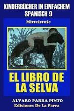 Kinderbücher in Einfachem Spanisch Band 9: el Libro de la Selva by Alejandro...