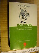 LIBRO -BANANAS - M.  TRAVAGLIO - L'UNITA' 2007 - NUOVO MA