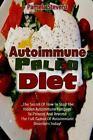 Autoimmune Paleo Diet : The Secret of How to Stop the Hidden Autoimmune Rampa...