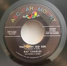 Ray Charles ABC-Paramount 10509 THAT LUCKY OLD SUN (GREAT SOUL 45) PLAYS GREAT!