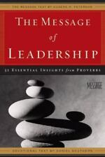 The Message of Leadership: 31 Essential Insights from Proverbs