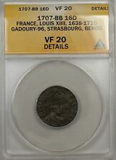 1707 BB 16 D France Louis XIIII Gadoury Strasbourg Coin AR ANACS VF 20 Details