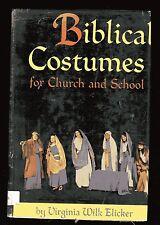BIBLICAL COSTUMES for church & School Virginia Wilk Elicker HB/DJ
