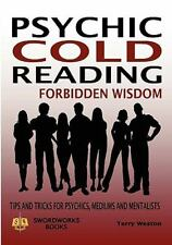 Psychic Cold Reading Forbidden Wisdom - Tips And Tricks For Psychics, Mediums...