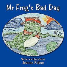Mr Frog's Bad Day by Joanne Kobus (2009, Paperback)