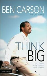 Think Big : Unleashing Your Potential for Excellence Ben Carson & Cecil Murphey
