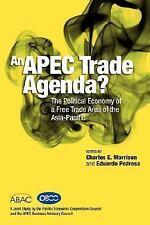 An Apec Trade Agenda? the Political Economy of a Free Trade Area of the...