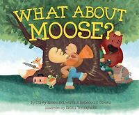 What About Moose?, School And Library by Schwartz, Corey Rosen; Gomez, Rebecc...