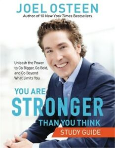 You Are Stronger Than You Think Study Guide: Unleash the Power to Go Bigger, Go