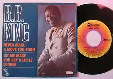 """B.B. KING (SP 45T 7"""") NEVER MAKE A MOVE TOO SOON - FRANCE 1978"""