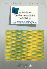 Las Naciones Unidas hoy: visión de México (Seccion de obras de politica y