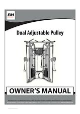 BH DUAL ADJUSTABLE PULLEY TOWER USER MANUAL AND ASSEMBLY MANUAL