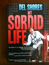 DEL SHORES MY SORDID LIFE - signed by Del Shores