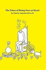 The pains of being pure at Heart by Charles Augustus, 3rd Steen (2009,...