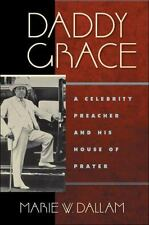 Daddy Grace: A Celebrity Preacher and His House of Prayer (Paperback or Softback