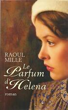Le parfum d'Helena.Raoul MILLE.France loisirs  M008