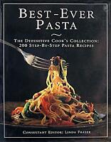 The Best Ever Pasta Cookbook: 200 Step-By-Step Pas