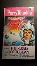 Perry Rhodan #12; The Rebels of Tuglan: Darlton 1972. Ace Books. E-90