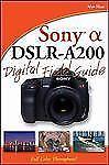 Sony Alpha DSLR-A200 Digital Field Guide, Hess, Alan, Good Book