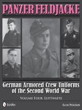 Panzer Feldjacke: German Armored Crew Uniforms of the Second World War • Vol 4