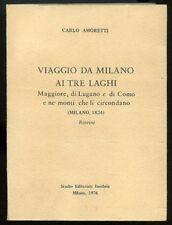 Viaggio da Milano ai tre laghi. Carlo Amoretti. Studio editoriale Insubria 1976.