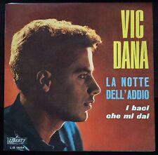 Vic Dana – La Notte Dell'Addio/I Baci Che Mi Dai 45 giri 1966 Mint Sanremo