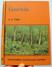 DISCOVERING AUSTRALIAN HISTORY: CONVICTS J E Tate 1975 NSW HB illust school book