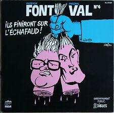 """FONT ET VAL N°4 """"ILS FINIRONT SUR L'ÉCHAFAUD !""""  33T  2LP"""