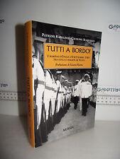LIBRO Rapalino Schivardi TUTTI A BORDO! Marinai e l'8 settembre 1943 1^ed.2009☺