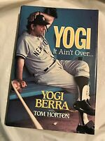 YOGI : It Ain't Over  Yogi Berra  1989 First Edition 1st Printing   Baseball