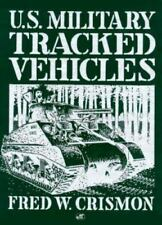 U. S. Military Tracked Vehicles           Frederick Crismon     1992