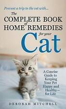 The Complete Book of Home Remedies for Your Cat: A Concise Guide for Keeping You