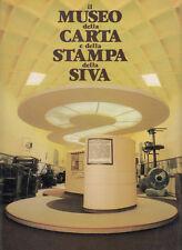 STORIA IL MUSEO DELLA CARTA E DELLA STAMPA DELLA SIVA 1987 LIBRO