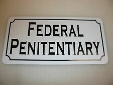 FEDERAL PENITENTIARY Metal Sign 4 Costume Cosplay Girls Clubware S&M Prop Prison