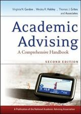 Academic Advising : A Comprehensive Handbook by Thomas J. Grites, Wesley R....